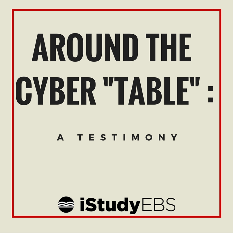 "Around the Cyber ""Table"" : A Testimony"