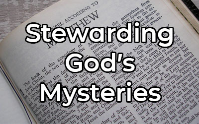 Stewarding God's Mysteries