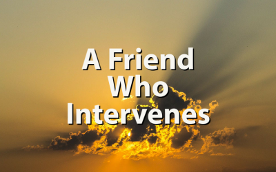 A Friend Who Intervenes