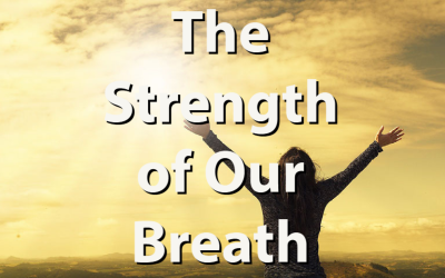 The Strength of Our Breath