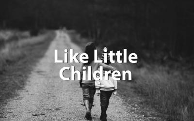 Like Little Children