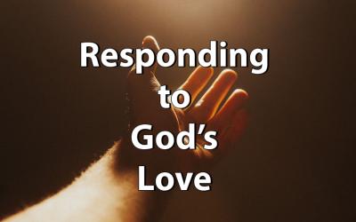 Responding to God's Love