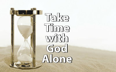 Take Time with God Alone